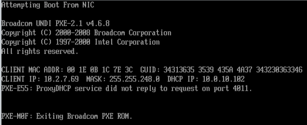 PXE-E55 ProxyDHCP did not reply to request on port 4011