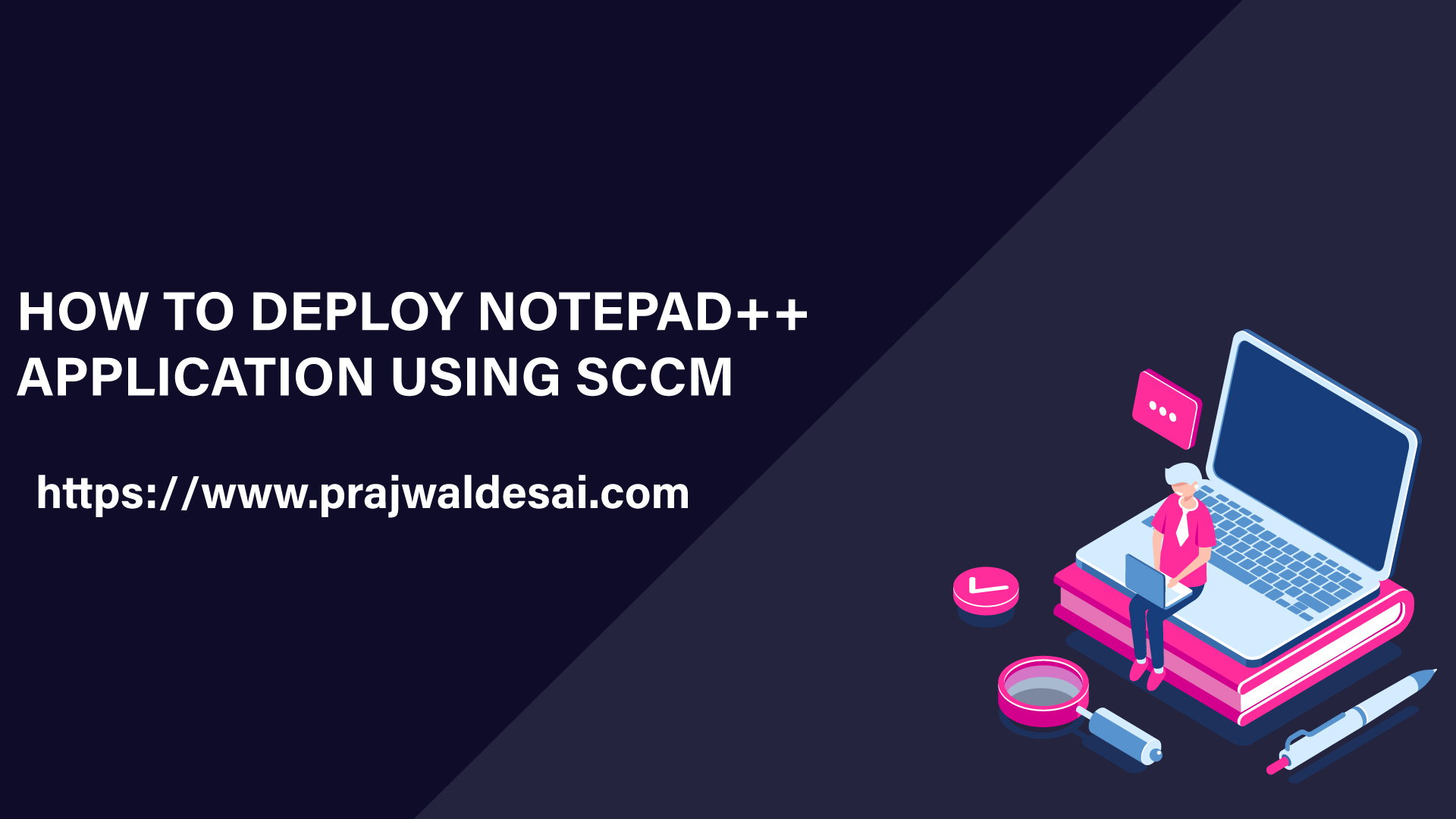 How to deploy Notepad++ Application using SCCM