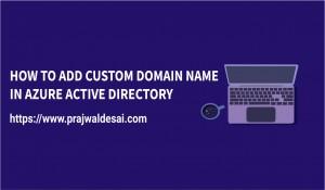 Add Custom Domain Name in Azure AD