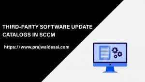 SCCM Catalogs for Third-Party Software Updates