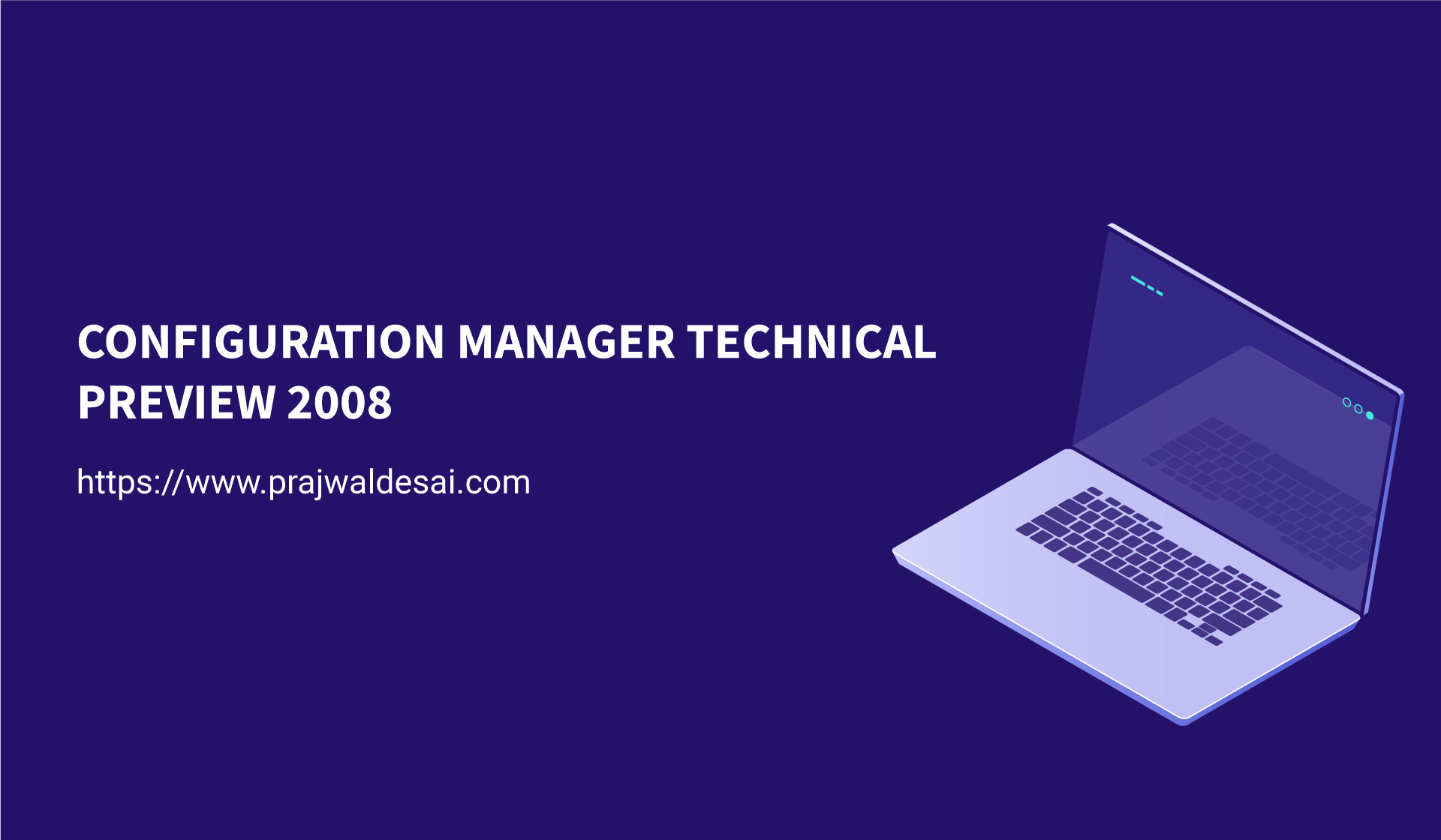 Configuration Manager Technical Preview 2008