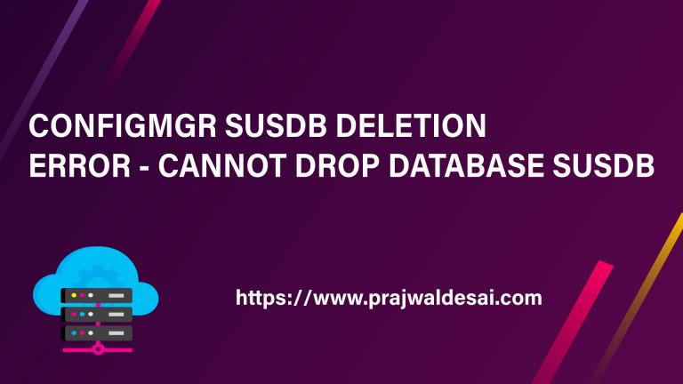 ConfigMgr SUSDB Deletion Error