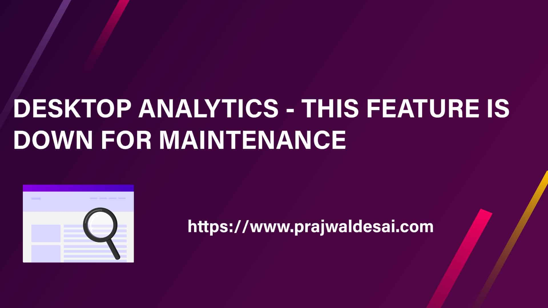 Desktop Analytics - This Feature is Down for Maintenance