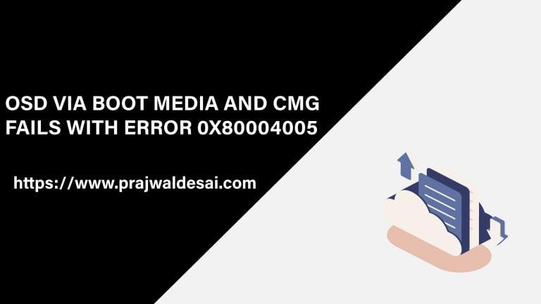 OSD via Boot Media and CMG Fails with Error 0x80004005