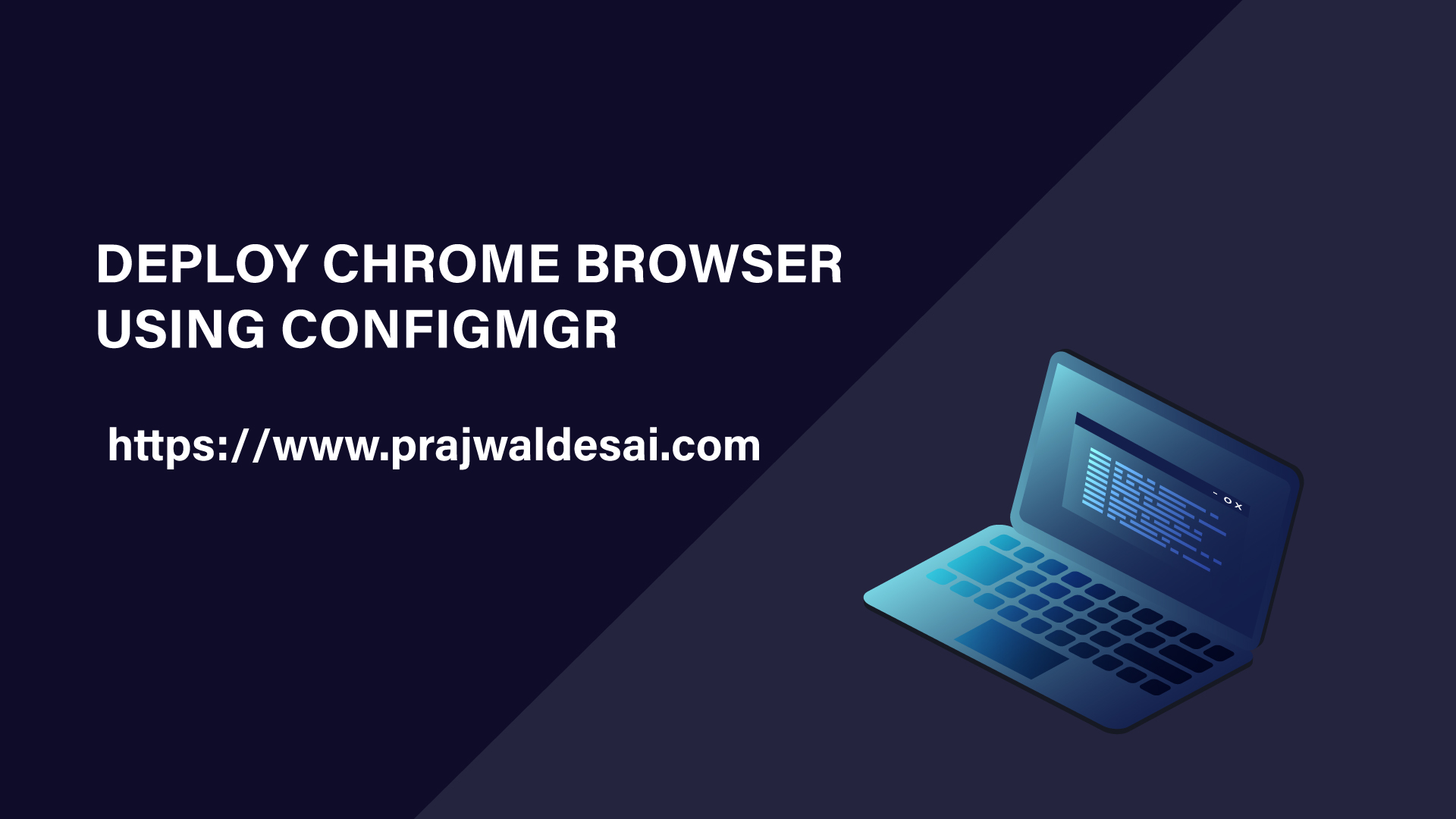 Deploy Chrome Browser Using ConfigMgr
