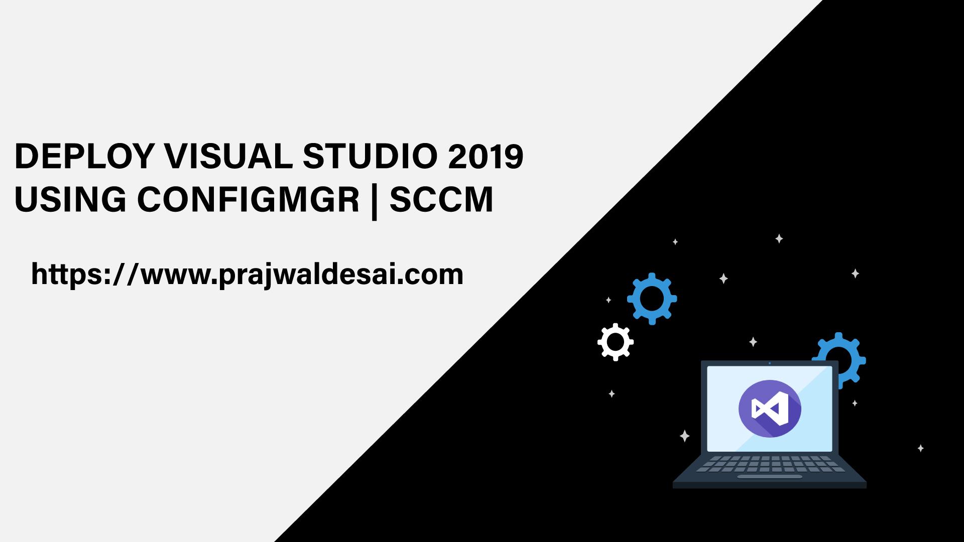 Deploy Visual Studio 2019 using SCCM