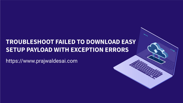 Failed to download easy setup payload