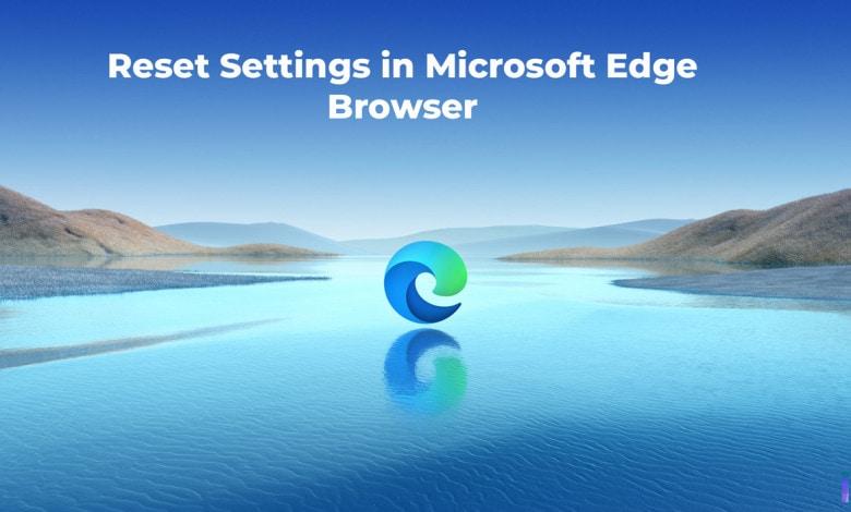 Reset Settings in Microsoft Edge Browser
