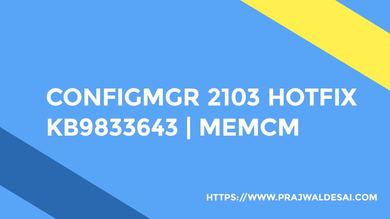 ConfigMgr 2103 Hotfix KB9833643