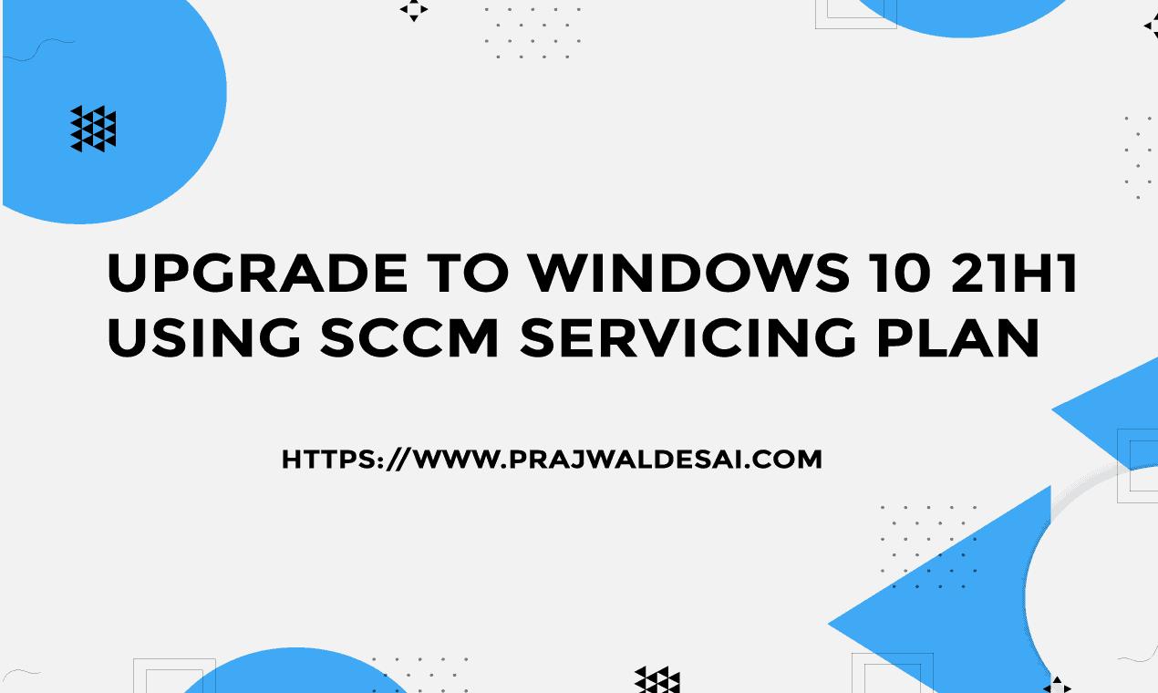 How To Upgrade Windows 10 21H1 using SCCM
