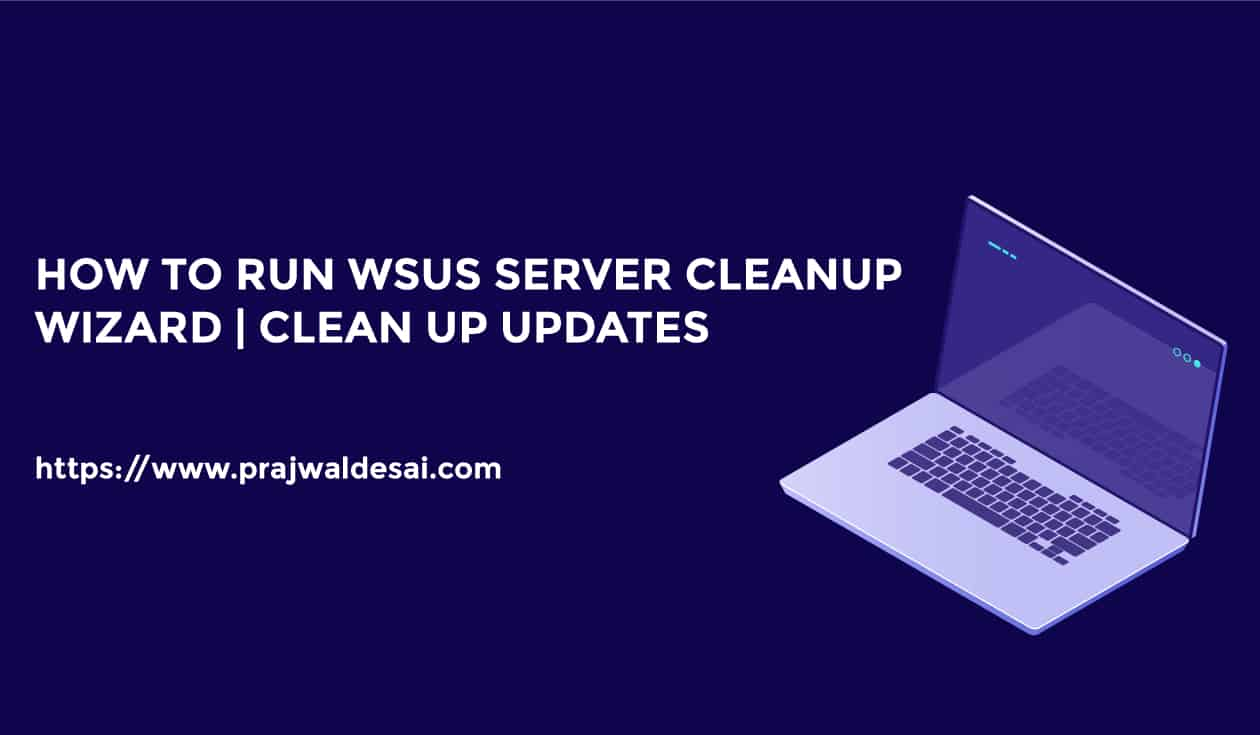 How to Run WSUS Server Cleanup Wizard to Clean Updates