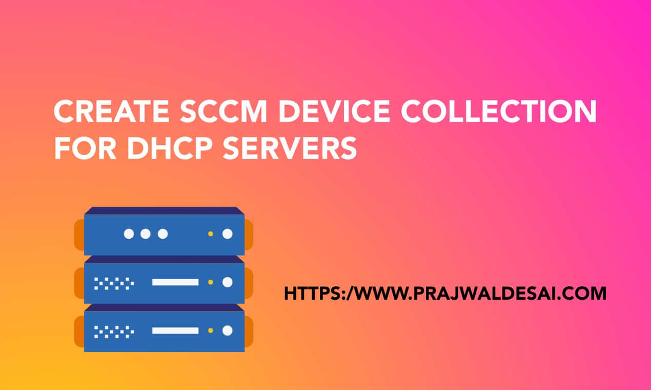 SCCM Device Collection for DHCP Servers