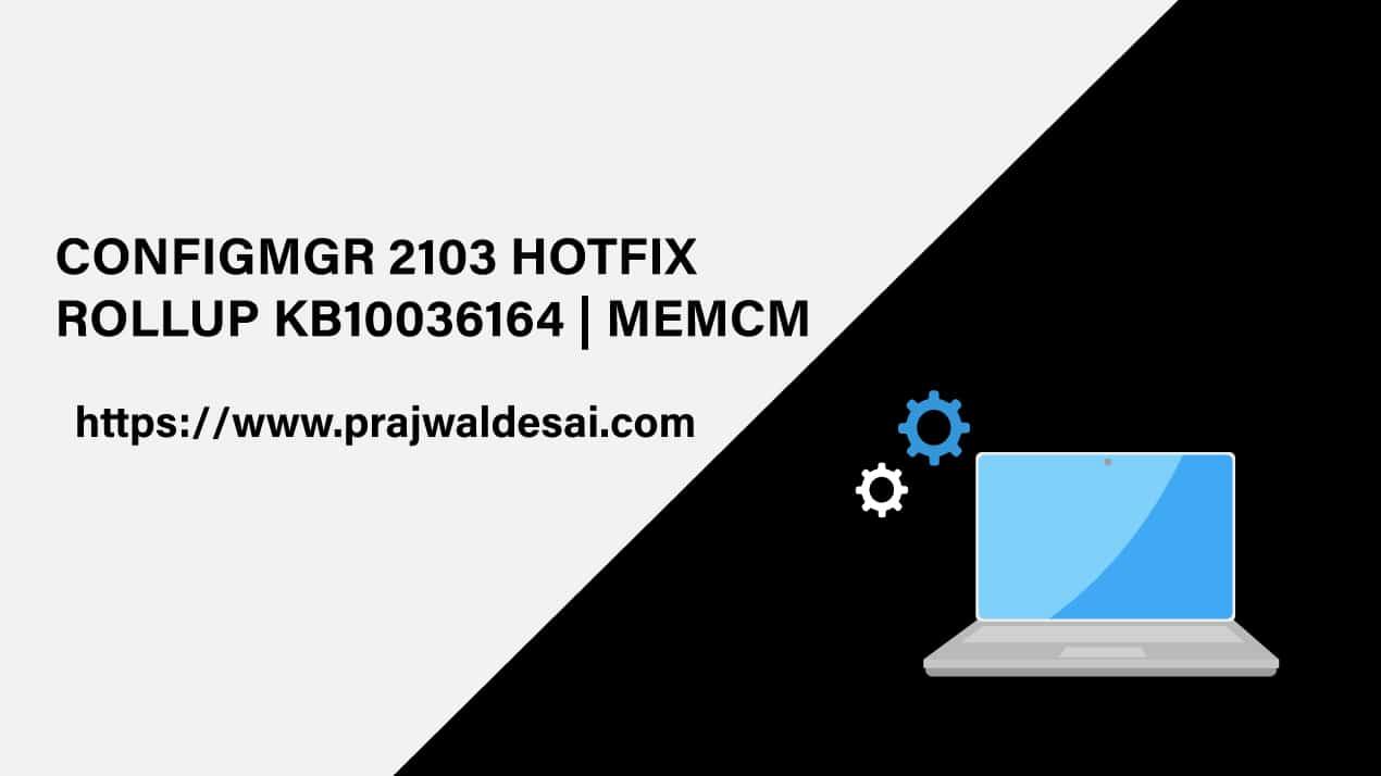 ConfigMgr 2103 Hotfix Rollup KB10036164