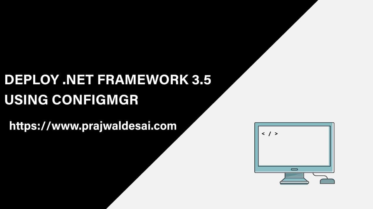 Deploy Dot Net Framework 3.5 using ConfigMgr
