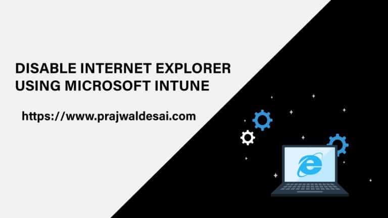 Disable Internet Explorer using Intune