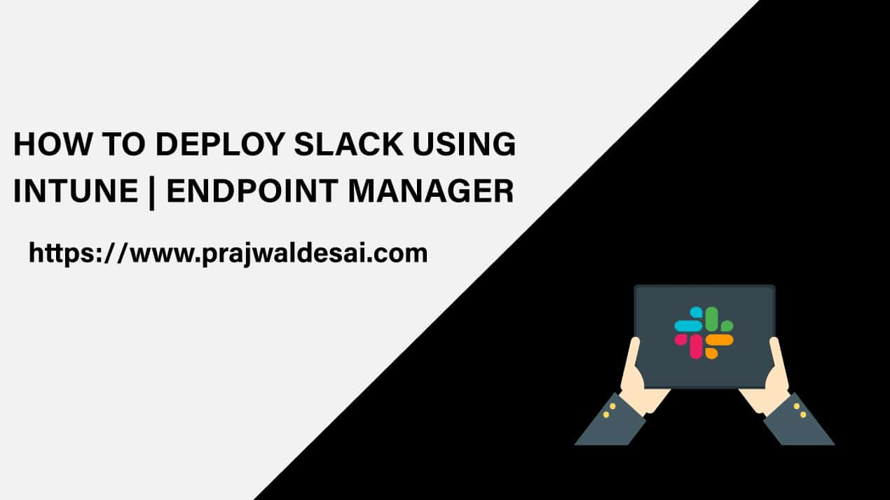 How To Deploy Slack with Intune