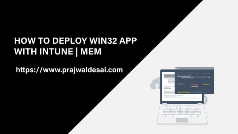 How to Deploy Win32 App with Intune