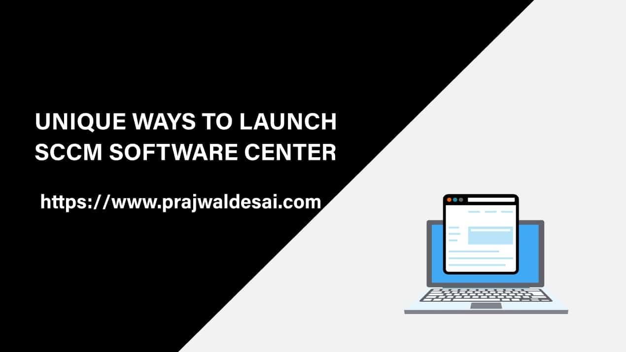 Unique Ways to Launch SCCM Software Center