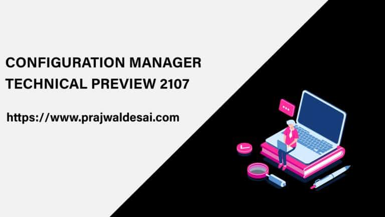 Configuration Manager Technical Preview 2107