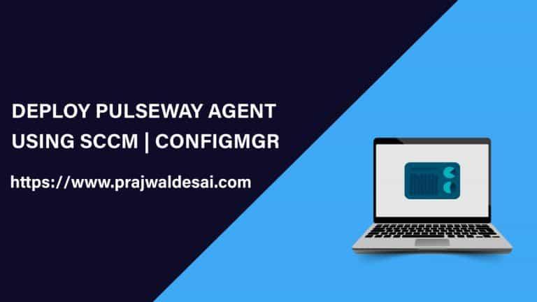 Deploy Pulseway Agent using SCCM