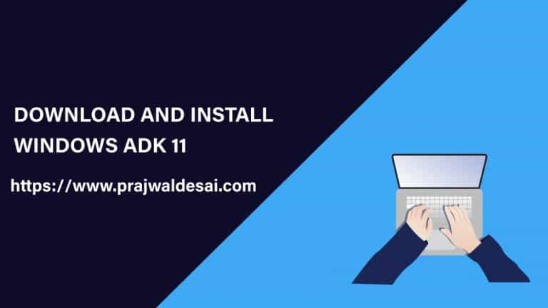 Download and Install Windows 11 ADK