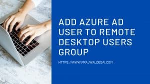 Add Azure AD user to Remote Desktop Users Group