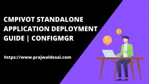 CMPivot Standalone App Deployment Guide using SCCM