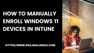 Enroll Windows 11 Devices in Intune